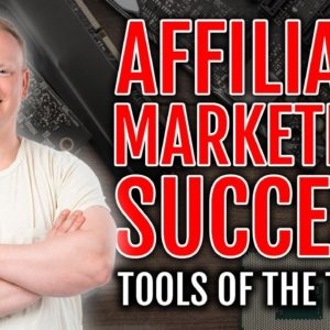 Affiliate Marketing SUCCESS: Tools of the Trade 🛠