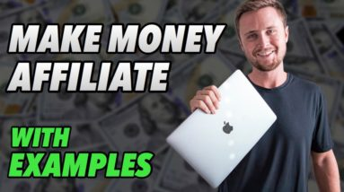 How To Make Money With Affiliate Marketing (With Examples)