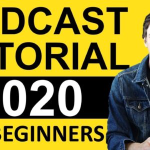 How To Start A Podcast 2021 (Complete Tutorial For Beginners)
