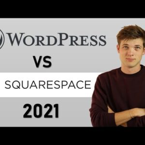 Squarespace vs Wordpress 2021 (Which Is Better?)