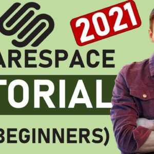 Squarespace Tutorial for Beginners (2021 Full Tutorial) - Create A Professional Website