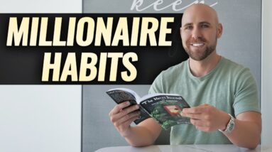 7 Millionaire Habits That Changed My Life